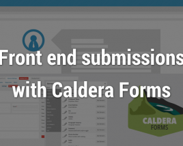 First try, front-end submissions with Caldera Forms – plus a review